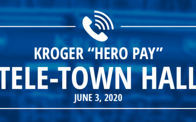 "Sign Up for the Kroger ""Hero Pay"" Tele-Town Hall: 4:00 pm, June 3, 2020"